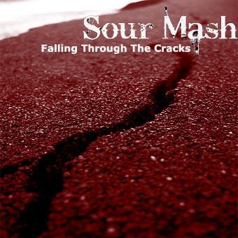 Sour Mash-Falling Through The Cracks Lyrics